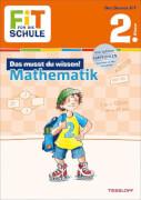 Tessloff FiT FÜR DIE SCHULE: Das musst du wissen! Mathematik 2. Klasse, Taschenbuch, 64 Seiten, ab 7 Jahren
